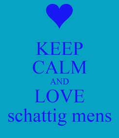 Poster: KEEP CALM AND LOVE schattig mens