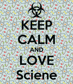 Poster: KEEP CALM AND LOVE Sciene