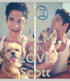 Poster: KEEP CALM AND LOVE Scott