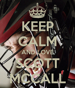 Poster: KEEP CALM AND LOVE SCOTT MCCALL
