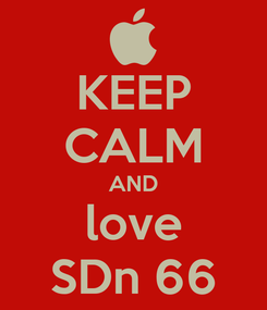 Poster: KEEP CALM AND love SDn 66
