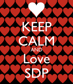 Poster: KEEP CALM AND Love SDP
