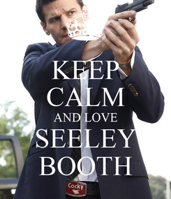 Poster: KEEP CALM AND LOVE SEELEY BOOTH
