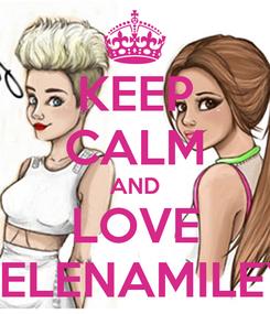 Poster: KEEP CALM AND LOVE SELENAMILEY