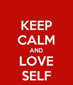 Poster: KEEP CALM AND LOVE SELF