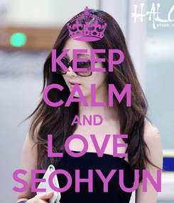 Poster: KEEP CALM AND LOVE SEOHYUN