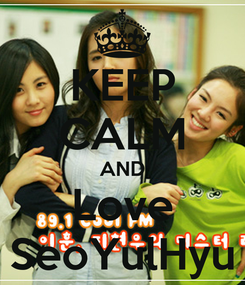 Poster: KEEP CALM AND Love SeoYulHyu