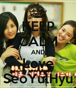 Poster: KEEP CALM AND Love SeoYulHyu