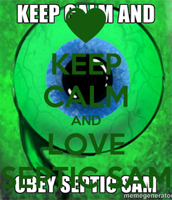 Poster: KEEP CALM AND LOVE SEPTIC SAM