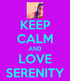 Poster: KEEP CALM AND LOVE SERENITY