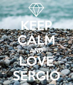 Poster: KEEP CALM AND LOVE SERGIO