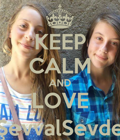 Poster: KEEP CALM AND LOVE ŞevvalSevde