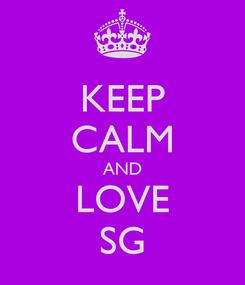 Poster: KEEP CALM AND LOVE SG