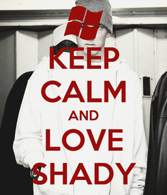Poster: KEEP CALM AND LOVE SHADY