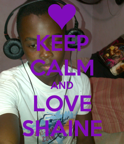 Poster: KEEP CALM AND LOVE SHAINE