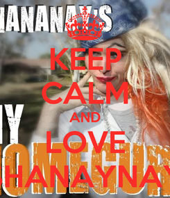 Poster: KEEP CALM AND LOVE SHANAYNAY