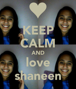 Poster: KEEP CALM AND love shaneen