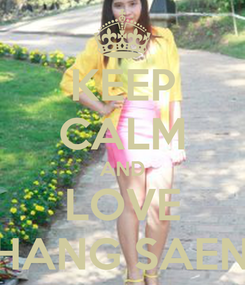 Poster: KEEP CALM AND LOVE SHANG SAENZ