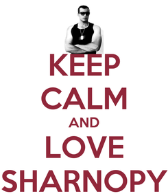 Poster: KEEP CALM AND LOVE SHARNOPY