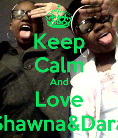 Poster: Keep Calm And Love Shawna&Dara