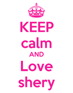 Poster: KEEP calm AND Love shery