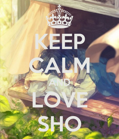 Poster: KEEP CALM AND LOVE SHO