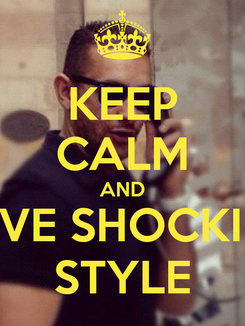 Poster: KEEP CALM AND LOVE SHOCKING STYLE