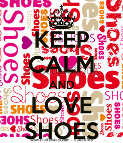 Poster: KEEP CALM AND LOVE SHOES