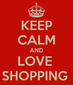 Poster: KEEP CALM AND LOVE  SHOPPING