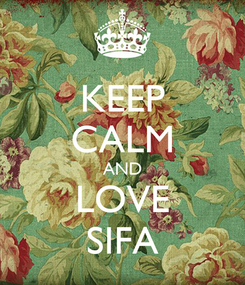 Poster: KEEP CALM AND LOVE SIFA