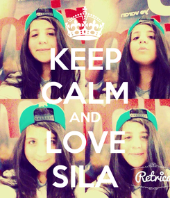 Poster: KEEP CALM AND LOVE SILA