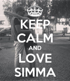 Poster: KEEP CALM AND LOVE SIMMA