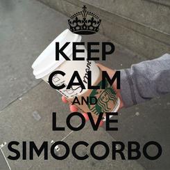 Poster: KEEP CALM AND LOVE SIMOCORBO