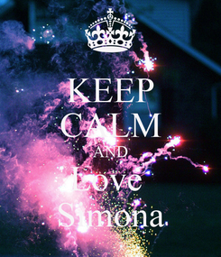 Poster: KEEP CALM AND Love  Simona