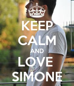 Poster: KEEP CALM AND LOVE  SIMONE