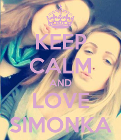 Poster: KEEP CALM AND LOVE SIMONKA