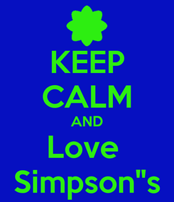 """Poster: KEEP CALM AND Love  Simpson""""s"""