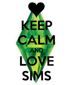 Poster: KEEP CALM AND LOVE SIMS