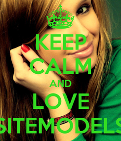 Poster: KEEP CALM AND LOVE SITEMODELS