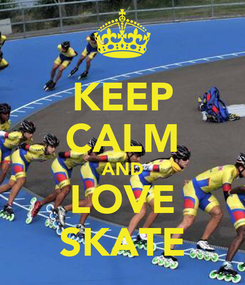 Poster: KEEP CALM AND LOVE SKATE