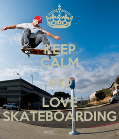 Poster: KEEP CALM AND LOVE SKATEBOARDING