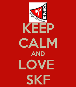 Poster: KEEP CALM AND LOVE  SKF