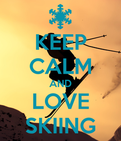 Poster: KEEP CALM AND LOVE SKIING