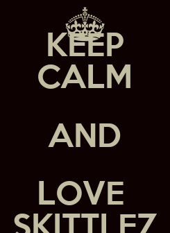 Poster: KEEP CALM AND LOVE  SKITTLEZ
