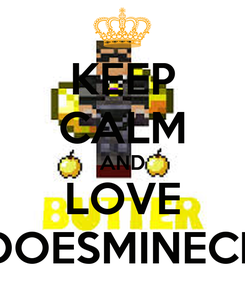 Poster: KEEP CALM AND LOVE SKYDOESMINECRAFT
