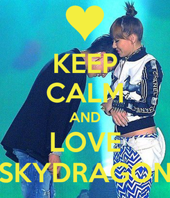 Poster: KEEP CALM AND LOVE SKYDRAGON
