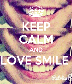 Poster: KEEP CALM AND LOVE SMILE