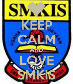 Poster: KEEP CALM AND LOVE SMKIS