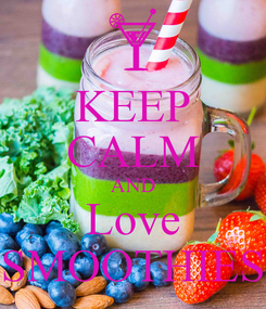 Poster: KEEP CALM AND Love SMOOTHIES