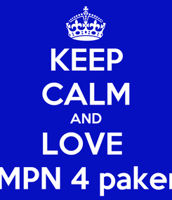 Poster: KEEP CALM AND LOVE  SMPN 4 pakem